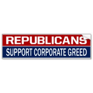bmp_republicans_support_corporate_greed_bumper_sticker-rf99478b65c83442898c1641ecfe6dab2_v9wht_8byvr_324